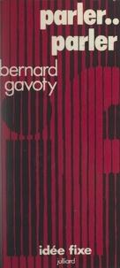 Bernard Gavoty et Jacques Chancel - Parler... parler !.