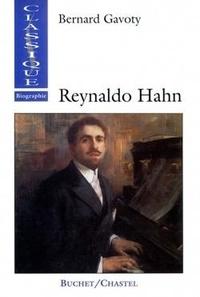 Bernard Gavoty - Reynaldo Hahn - Le musicien de la Belle Epoque.