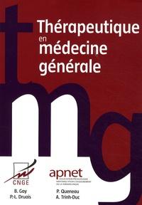 Bernard Gay et Pierre-Louis Druais - Thérapeutique en médecine générale.