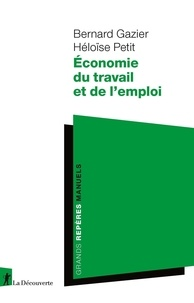 Bernard Gazier et Héloïse Petit - Economie du travail et de l'emploi.