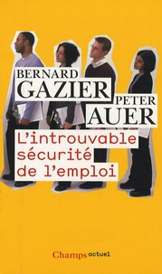 Bernard Gazier - L'introuvable sécurité de l'emploi.