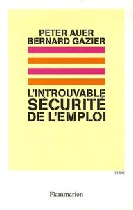 Bernard Gazier et Peter Auer - L'introuvable sécurité de l'emploi.