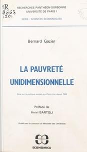 Bernard Gazier - La pauvreté unidimensionnelle.