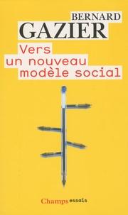 Bernard Gazier - Vers un nouveau modèle social.