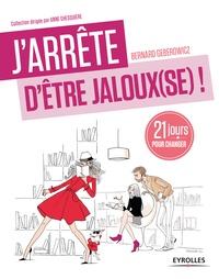 Bernard Geberowicz - J'arrête d'être jaloux(se) - 21 jours pour retrouver confiance !.