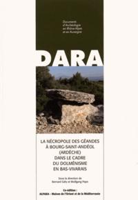 Bernard Gély et Wolfgang Pape - La nécropole des Géandes à Bourg-Saint-Andéol (Ardèche) dans le cadre du dolménisme en Bas-Vivarais.