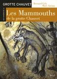Bernard Gely et Marc Azéma - Les Mammouths de la grotte Chauvet.