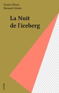Bernard Géniès et France Huser - La nuit de l'iceberg.