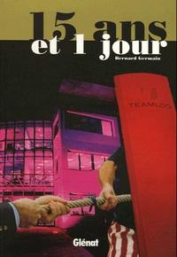 Bernard Germain - 15 Ans et 1 jour.