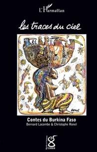 Bernard-Germain Lacombe et Christophe Ronel - Les traces du ciel - Contes du Burkina Faso.
