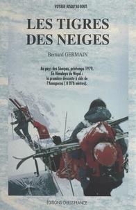 Bernard Germain et Jean-Claude Guilbert - Les tigres des neiges - Au pays des Sherpas, printemps 1979. En Himalaya du Népal : la première descente à skis de l'Annapurna (8 078 mètres).