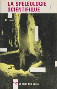 Bernard Gèze et G. Abel - La spéléologie scientifique.