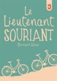 Bernard Gheur - Le Lieutenant souriant.