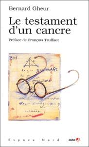Bernard Gheur - Le testament d'un cancre.