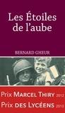 Bernard Gheur - Les Étoiles de l'aube - Roman historique, Prix des Lycéens 2013.