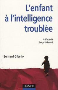 Bernard Gibello - L'enfant à l'intelligence troublée.