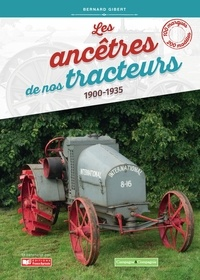 Ucareoutplacement.be Les ancêtres de nos tracteurs - 1900-1935 Image