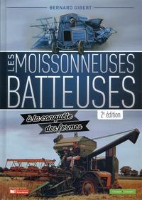 Bernard Gibert - Les moissonneuses batteuses à la conquête des fermes.