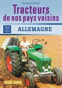 Bernard Gibert - Tracteurs de nos pays voisins (1930-1975) - Allemagne.