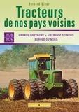 Bernard Gibert - Tracteurs de nos pays voisins 1930-1975 - Grande-Bretagne, Amérique du nord, Europe du Nord.