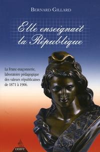 Elle enseignait la République - La franc-maçonnerie, laboratoire pédagogique des valeurs républicaines de 1871 à 1906.pdf