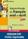 Bernard Gillardin - Apprentissage du français oral et écrit Adultes immigrés - Tome 2, Cahier du stagiaire.