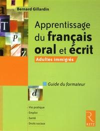 Bernard Gillardin - Apprentissage du français oral et écrit - Adultes immigrés - Guide du formateur.