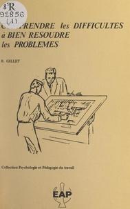 Bernard Gillet et P. Goguelin - Comprendre les difficultés à bien résoudre les problèmes.
