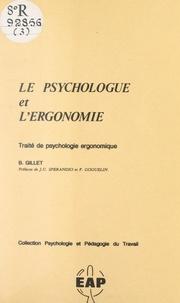 Bernard Gillet et Pierre Goguelin - Le psychologue et l'ergonomie.