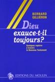 Bernard Gillièron - Dieu exauce-t-il toujours ? - Quelques repères à travers le Nouveau Testament.