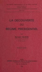 Bernard Gilson et Georges Burdeau - La découverte du régime présidentiel.