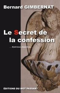 Bernard Gimbernat - Le Secret de la confession - Mystérieuses disparitions.