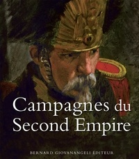 Bernard Giovanangeli - Campagnes du Second Empire.