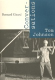 Bernard Girard - Conversations avec Tom Johnson.