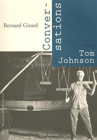 Bernard Girard - Conversations avec Tom Johnson.