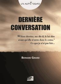 Bernard Girard - Dernière conversation.