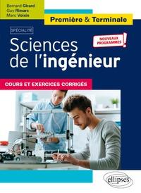 Bernard Girard et Guy Rimars - Spécialité Sciences de l'ingénieur Première et Terminale - Cours et exercices corrigés.