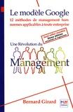 Bernard Girard - Une Révolution du Management - Le modèle Google.