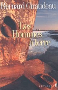 Bernard Giraudeau - Les Hommes à  terre.