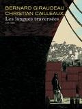Bernard Giraudeau et Christian Cailleaux - Les longues traversées.