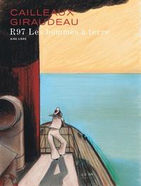 Bernard Giraudeau et Christian Cailleaux - R97 - Les hommes à terre.
