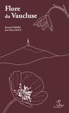 Bernard Girerd et Jean-Pierre Roux - Flore du Vaucluse - Troisième inventaire, descriptif, écologique et chorologique.