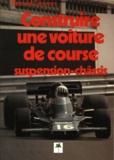 Bernard Gironnet - Construire une voiture de course.