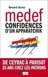 Bernard Giroux - Du CNPF au MEDEF - Confidences d'un aparatchik.