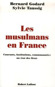 Bernard Godard et Sylvie Taussig - Les musulmans en France - Courants, institutions, communautés : un état des lieux.