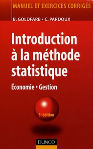 Bernard Goldfarb et Catherine Pardoux - Introduction à la méthode statistique.