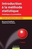 Bernard Goldfarb et Catherine Pardoux - Introduction à la méthode statistique - Statistique et probabilité.
