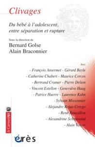 Bernard Golse et Alain Braconnier - Clivages - Du bébé à l'ado, entre séparation et rupture.