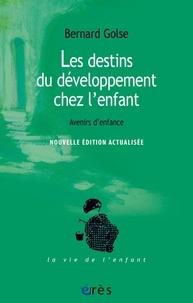 Collection de livres pdf téléchargement gratuit Les destins du développement de l'enfant  - Avenirs d'enfance par Bernard Golse 9782749263731