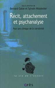 Bernard Golse et Sylvain Missonnier - Récit, attachement et psychanalyse - Pour une clinique de la narrativité.